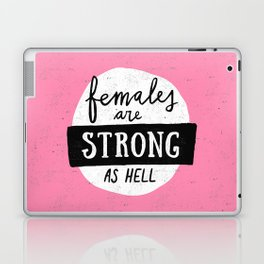 Females Are Strong As Hell Pink Laptop & iPad Skin