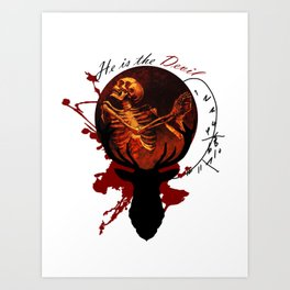 He is the Devil Art Print