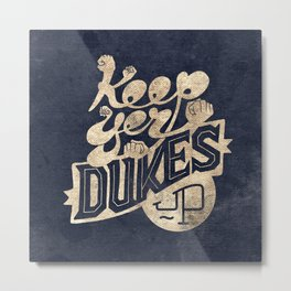 Keep Yer Dukes Up Metal Print