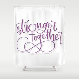 Stronger Together - Purple Shower Curtain