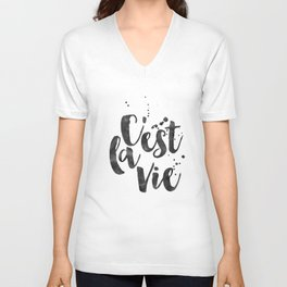 C'EST LA VIE, That's Life,French Quote,French Print,French Kiss,French Saying,Watercolour Brush,Blac Unisex V-Neck