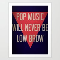 Pop Music Will Never Be Low Brow Art Print