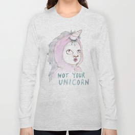 Not Your Unicorn Long Sleeve T-shirt