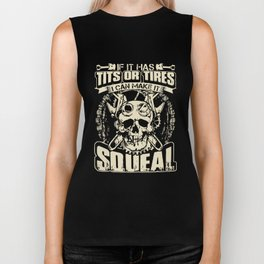 if it has tits or tires I can make it squeal mechanic t-shirts Biker Tank