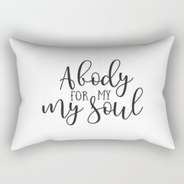 A Body For My Soul - Inspirational And Motivational Quote Rectangular Pillow