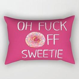 Fuck Off Sweetie Rectangular Pillow