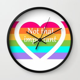 """""""Not that important"""" Wall Clock"""