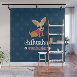 Chihuahua Granddaughter Pet Owner Dog Lover Blue Wall Mural