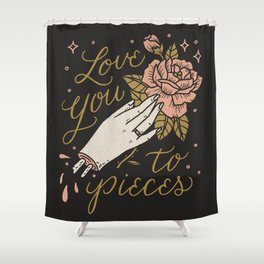 Love You to Pieces Shower Curtain