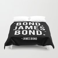 bond Duvet Covers featuring Bond James Bond Quote by Chris Bergeron