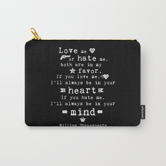 Philosophy Shakespeare Quote About Love And Hate Carry All Pouch By