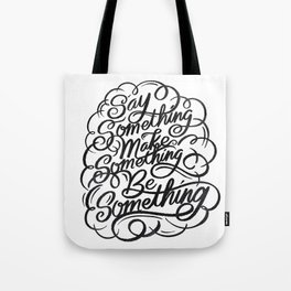 Say something Tote Bag