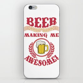 making me- I love beer iPhone Skin