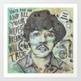 Pedro - Your Wildest Dreams Art Print