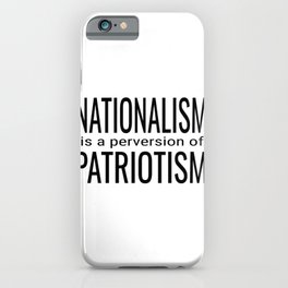 National ism is a Perversion of Patriotism USA America iPhone Case