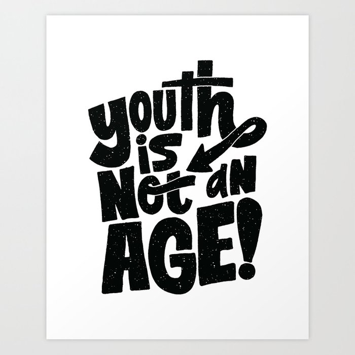 youth is not an age Art Print