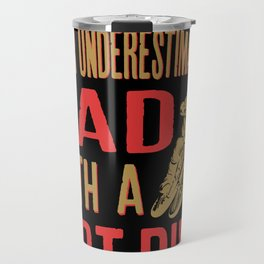 Never Underestimate A Dad With A Dirt Bike design Funny Gift Travel Mug