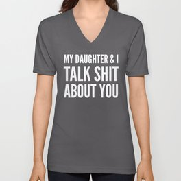 My Daughter & I Talk Shit About You (Magenta) Unisex V-Neck