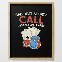 Bad Beat Story? Call 1-800-No-One-Cares – Poker Illustration Serving Tray