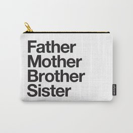 Father Mother Brother Sister Carry-All Pouch