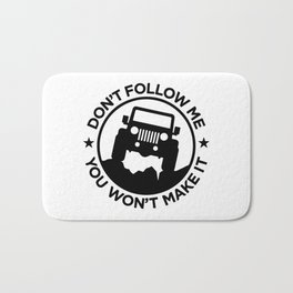 don't follow me Bath Mat