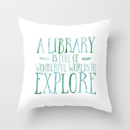 A Library is Full of Wonderful Worlds to Explore - Blue/Green Throw Pillow