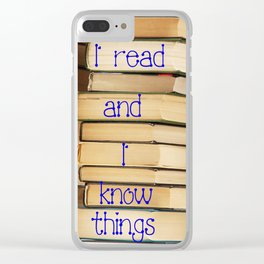 Reading Makes You Know Things Clear iPhone Case