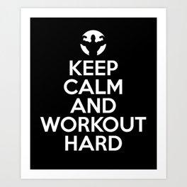 Keep calm and workout hard best gym motivation funny t-shirt Art Print