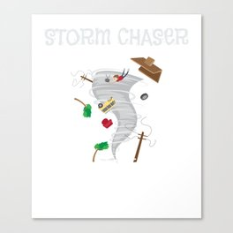 Cute Storm Chaser for Tornado Fans Canvas Print