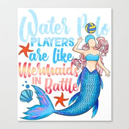 Water Polo Players Are Like Mermaids In Battle Canvas Print
