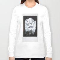 sleep Long Sleeve T-shirts featuring Sleep by Whatever Mom