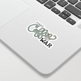 Coffee Not War (Seaside) Sticker