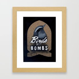 Birds not Bombs Framed Art Print