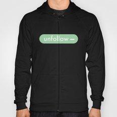 unfollow- Hoody