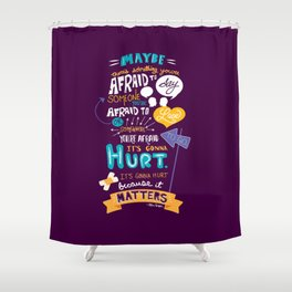 """""""Maybe there's something..."""" Shower Curtain"""