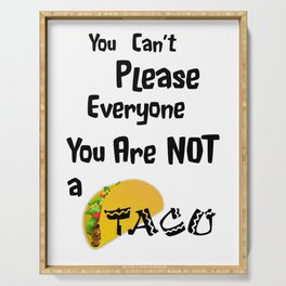 You Are Not a Taco Serving Tray