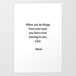 Rumi Inspirational Quotes - Do things from your soul Art Print