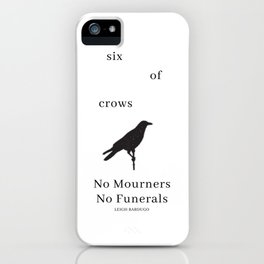 Six of Crows: NO MOURNERS, NO FUNERALS by Leigh Bardugo iPhone Case