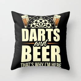 Darts And Beer - That's Why I'm Here Throw Pillow