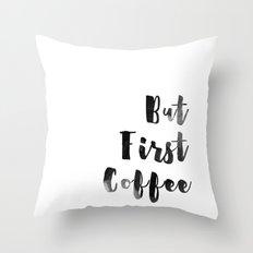 But First Coffee Watercolour Monochrome Throw Pillow