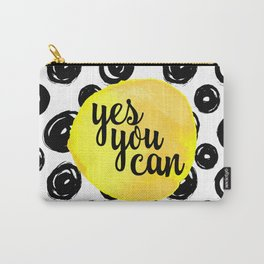 Yes You Can Motivational Quote Carry-All Pouch