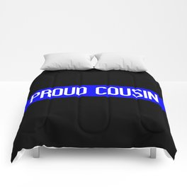 Police: Proud Cousin (Thin Blue Line) Comforters