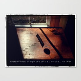 Every Moment of Light & Dark! * Walt Whitman  Canvas Print