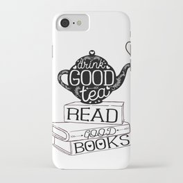 Drink Good Tea, Read Good Books iPhone Case
