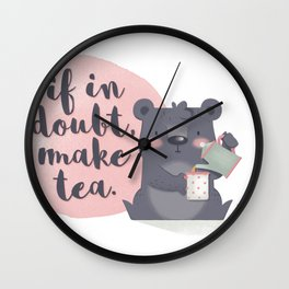 If in doubt, make tea. Wall Clock