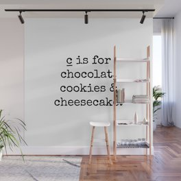 c is for chocolate, cookies and cheesecake. Wall Mural