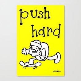Push Hard Canvas Print