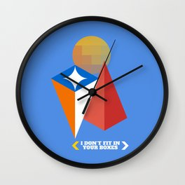 I Don't Fit in Your Boxes Wall Clock