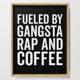 Gangsta Rap And Coffee Funny Quote Serving Tray