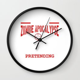 Zombie Tee The Hardest Part About Zombie Apocalypse Will Be Pretending I'm Not Excited T-shirt Wall Clock